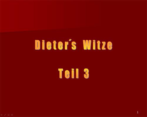 Dieterss Witze Teil 3